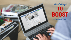 The 2 Ways TO BOOST a facebook post
