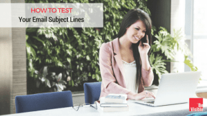 how to test your email subject lines, betsy kent, be visible, blog school, a/b test