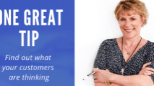 One_Great_Tip -_Find_out_what _your_customers _are_thinking_Betsy_Kent_bevisible.co