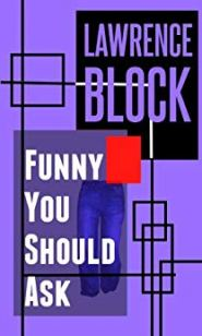 Funny You Should Ask Lawrence Block