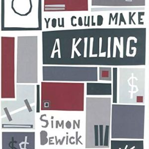 You Could Make a Killing - release date October 17th. Art work by Nicola Young