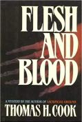 Front cover of Flesh and Blood by Thomas H. Cook
