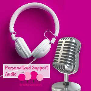 Personalized Support Audio