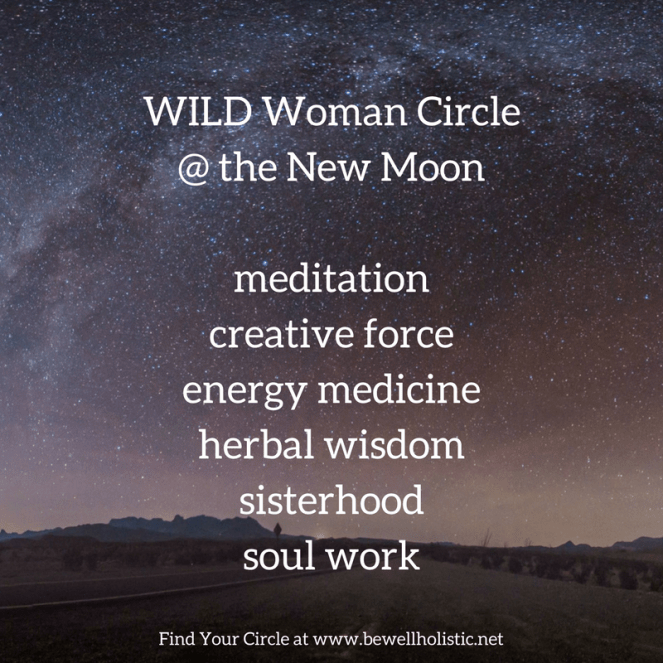 WILD Woman Circleat the New Mooneach month! (1)