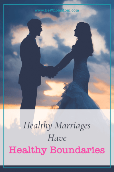 healthy marriages have healthy boundaries