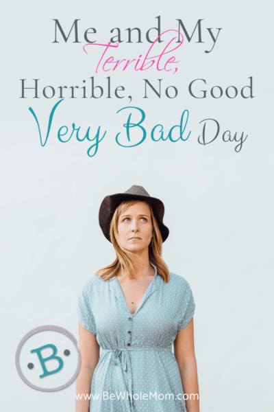 Me and My Terrible, Horrible, No Good, Very Bad Day