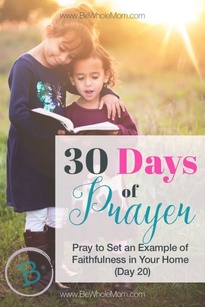 30 Days or Prayer: Pray to Set an Example