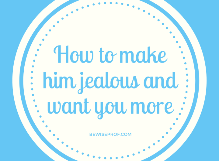How to make him jealous and want you more