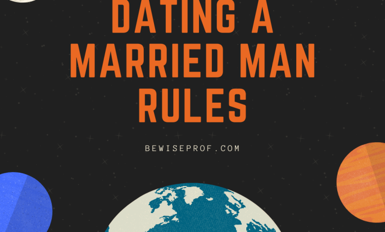 Dating a married man rules