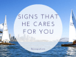Signs That He Cares For You
