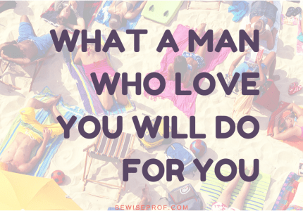 What a Man Who Love You Will Do For You