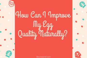 How Can I Improve My Egg Quality Naturally?
