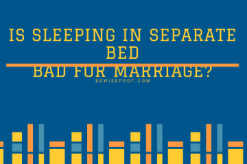 Is Sleeping In Separate Bed Bad For Marriage?