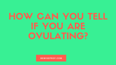 Photo of How Can You Tell If You Are Ovulating?