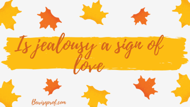 Photo of Is Jealousy A Sign Of Love?