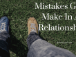 Mistakes Guys Make In A Relationship