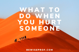What to do when you hurt someone