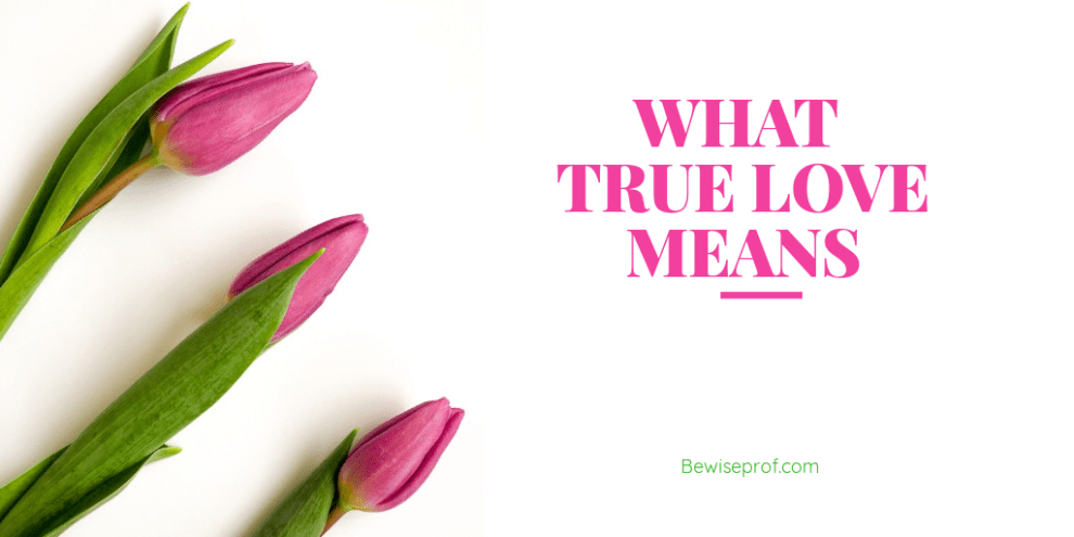 What true love means