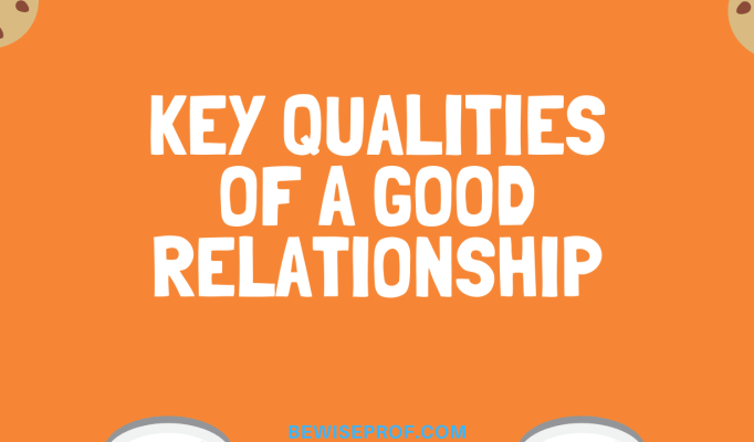 Key Qualities Of A Good Relationship