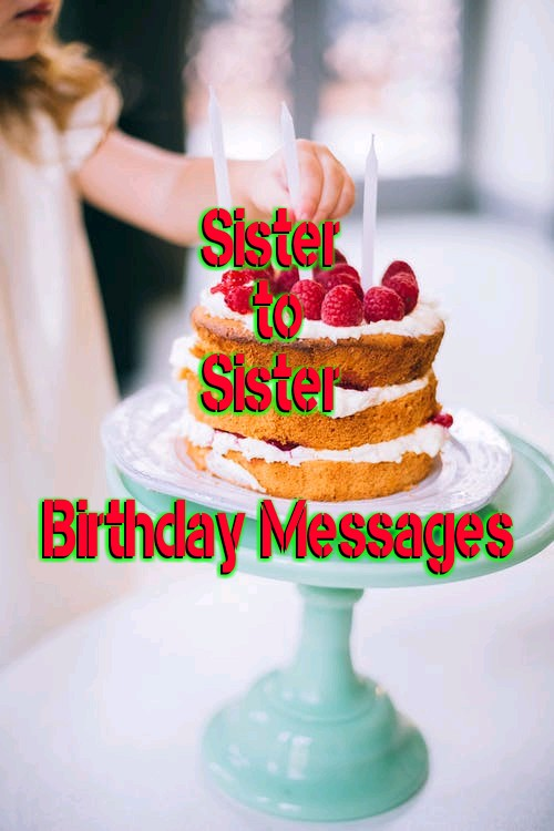 Sister to sister birthday messages