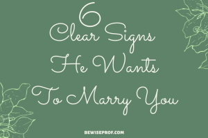 6 Clear Signs He Wants To Marry You