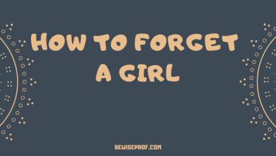 Photo of How To Forget A Girl