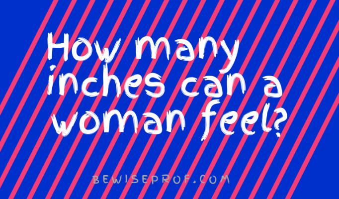 How many inches can a woman feel