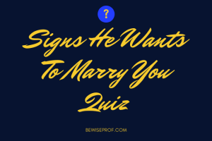 signs he wants to marry you quiz