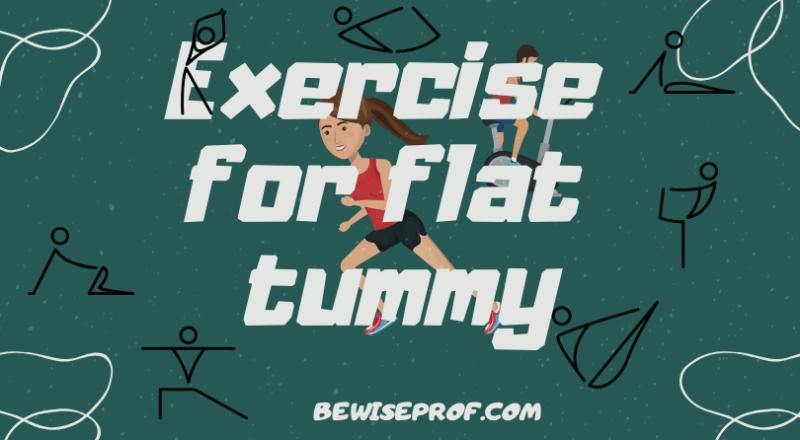 Exercise for flat tummy