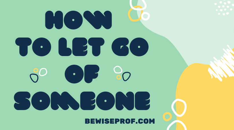 How to let go of someone