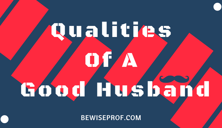 Qualities Of A Good Husband