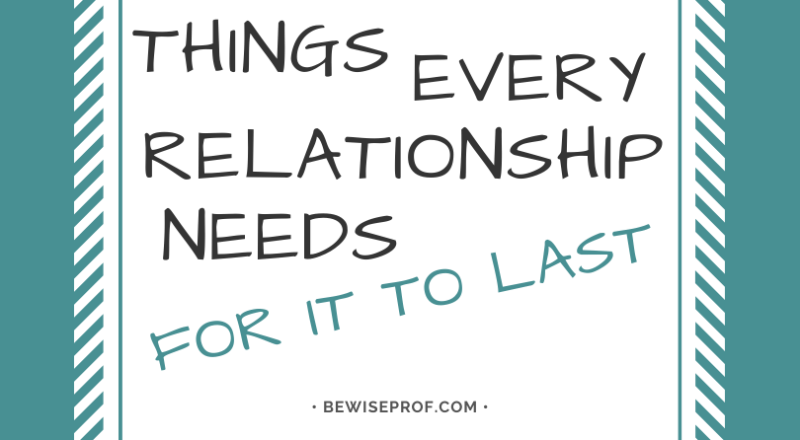 Things every relationship needs for it to last