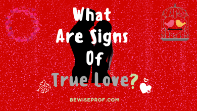 Photo of What Are The Signs Of True Love?