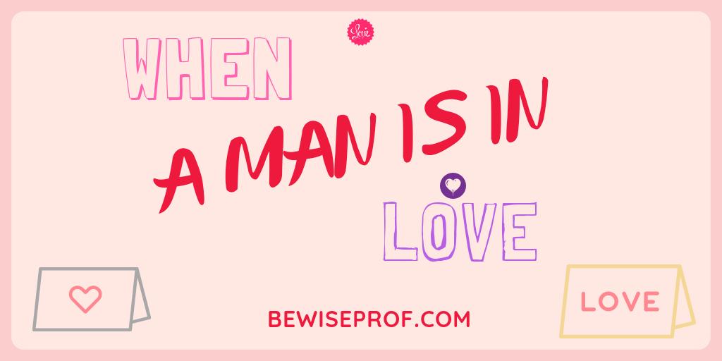 When a man is in love