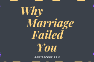 Why Marriage Failed You