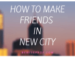 How to make friends in new city
