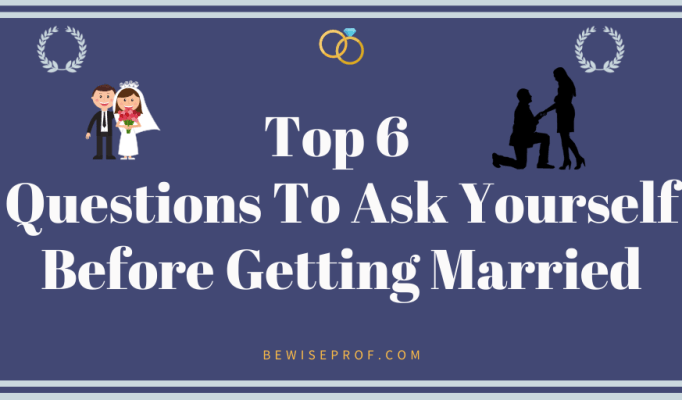 Top 6 Questions To Ask Yourself Before Getting Married