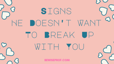 Photo of Signs He Doesn't Want To Break Up With You