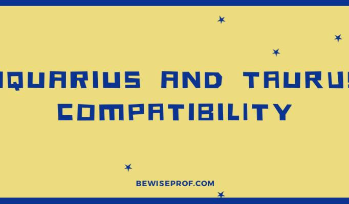 Aquarius and Taurus Compatibility
