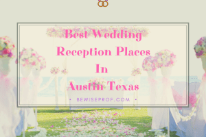 Best Wedding Reception Places In Austin Texas