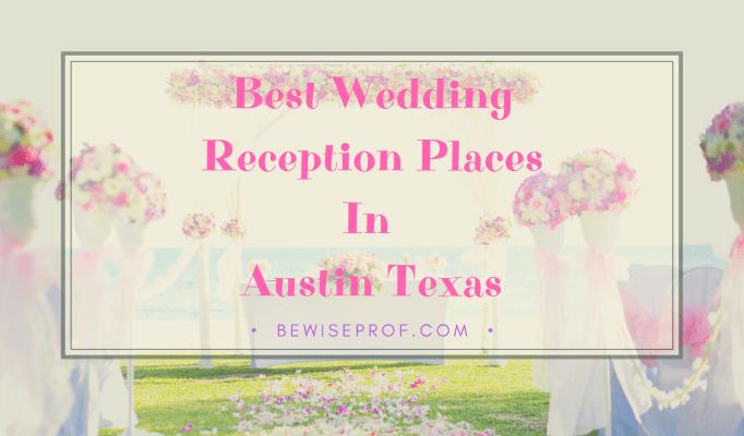 Best Wedding Reception Places In Austin Texas