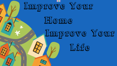 Photo of Improve Your Home, Improve Your Life