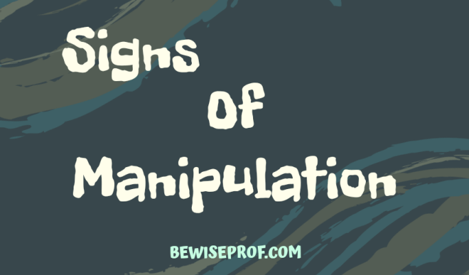 Signs Of Manipulation