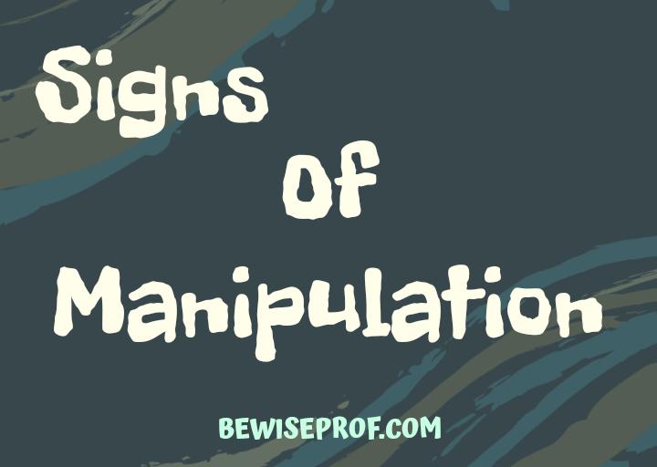Signs Of Manipulation
