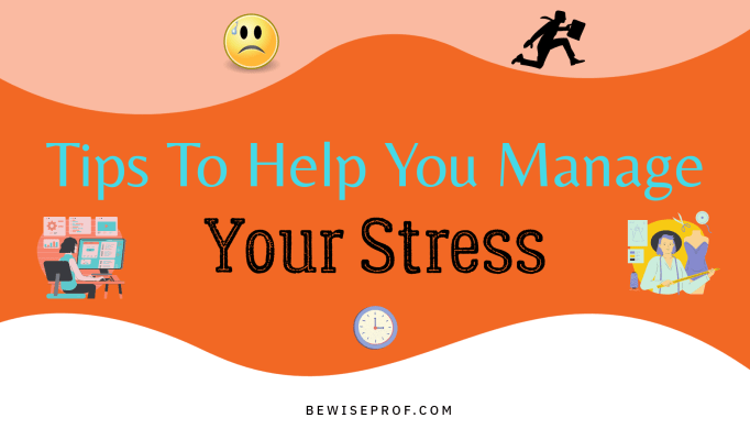 Tips To Help You Manage Your Stress
