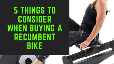 Photo of 5 Things to Consider When Buying a Recumbent Bike