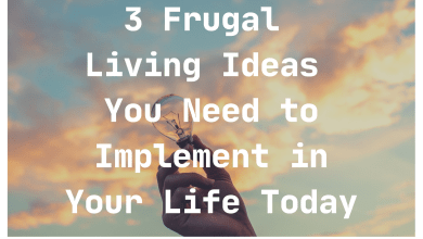 Photo of 3 Frugal Living Ideas You Need to Implement in Your Life Today
