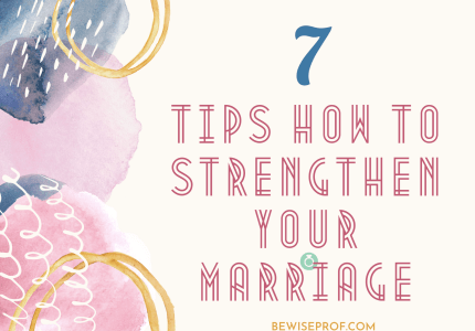 7 Tips How to Strengthen Your Marriage