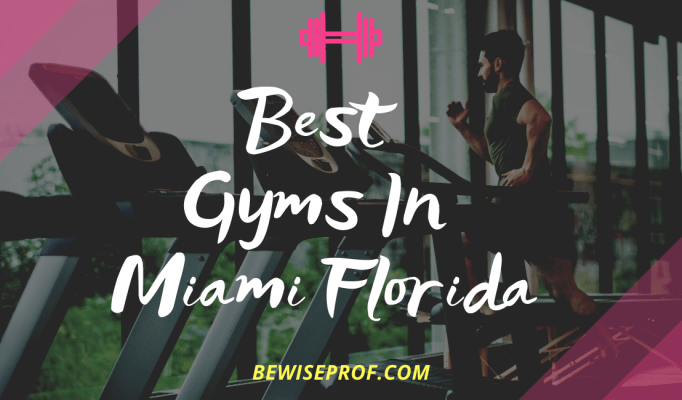 Best Gyms in Miami Florida