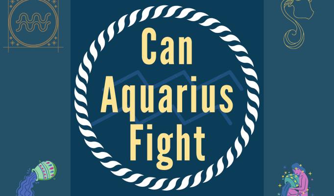 Can Aquarius fight